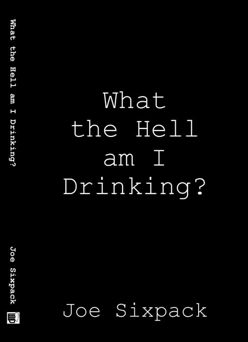 FRONTCOVERWhattheHellamIDrinking