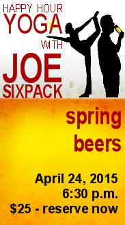 Happy Hour Yoga with Joe Sixpack presents spring beer at Yoga on the Ridge