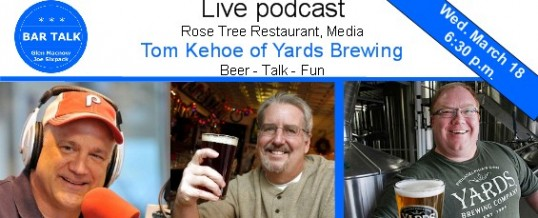 Bar Talk podcast special guest: Tom Kehoe of Yards Brewing